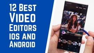 Read more about the article 12 Best Video Editor Apps for Phones
