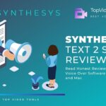 Synthesys Review: Natural Text to Speech Voice Over for Videos 2021
