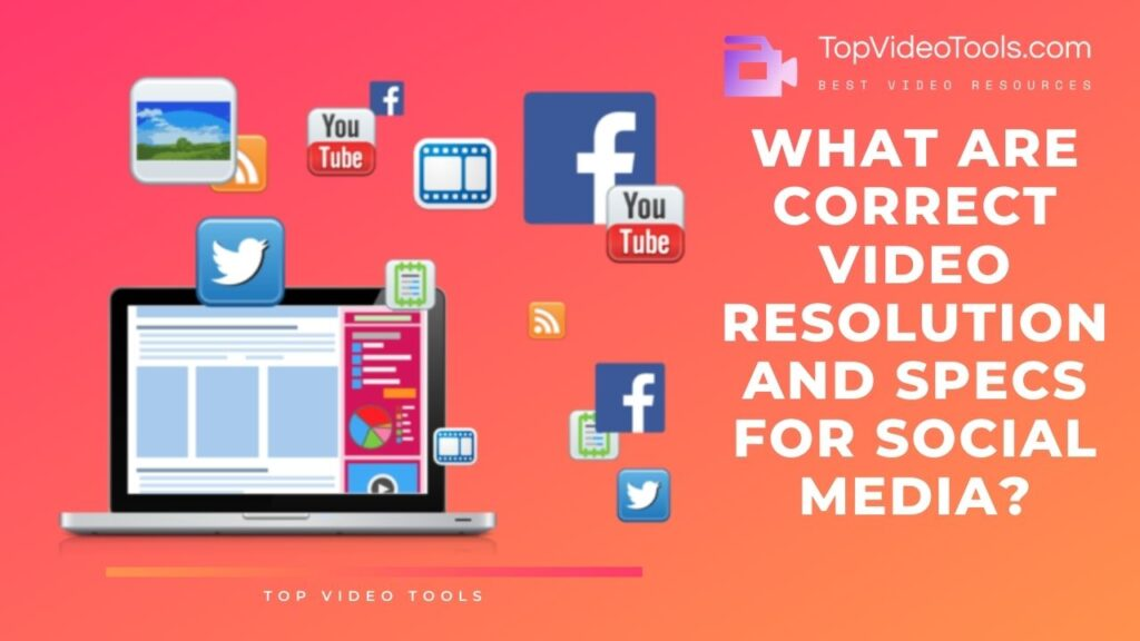 video-resolution-and-specs-for-social-media-top-video-tools