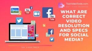 Read more about the article Correct Video Specs and Resolution for Social Media
